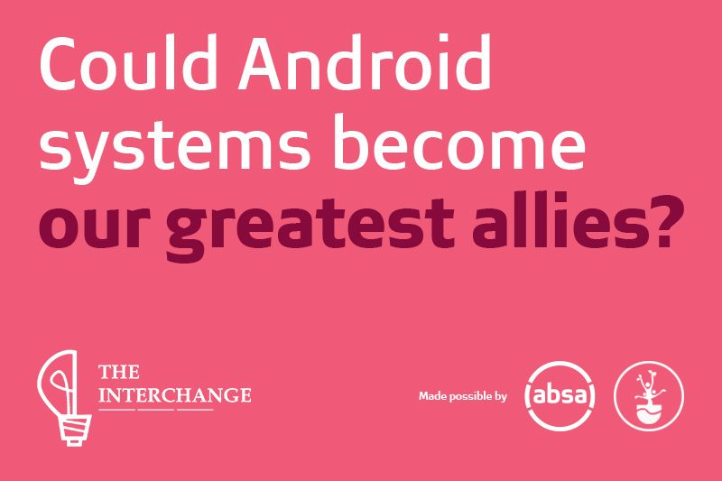 Could android systems become our greatest allies?