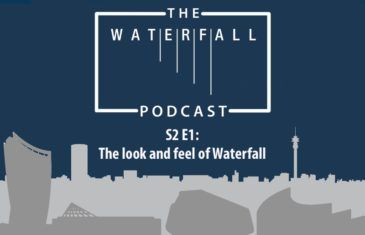 S2 Episode 1: The look and feel of Waterfall