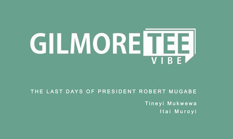 The Last Days of President Robert Mugabe