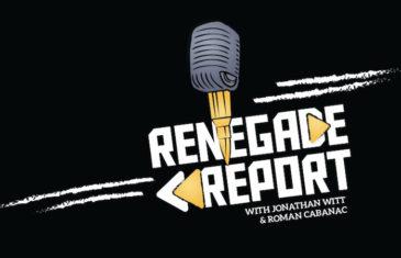 Life, Liberty & the Renegade Report