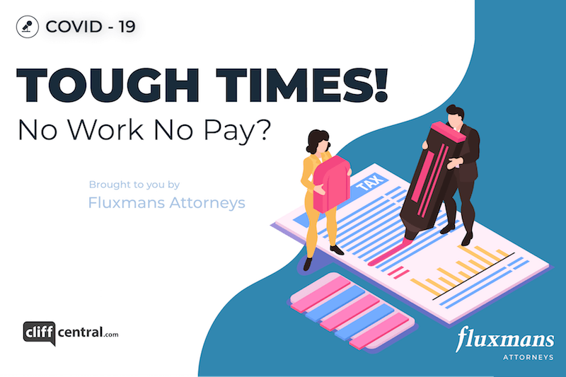 In Flux: Coronavirus - Tough Times! No Work No Pay?
